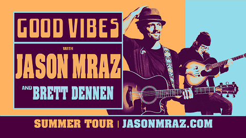 GOOD VIBES with Jason Mraz and Brett Dennen
